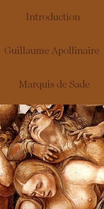 Introduction    L'oeuvre du Marquis de Sade    Par  Guillaume Apollinaire
