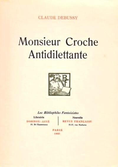 Monsieur Croche Antidilettante. N.R.F., 1921.