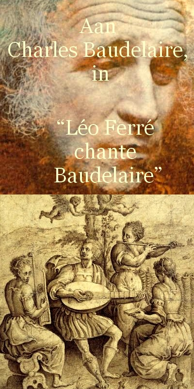 "Aan Charles Baudelaire, in ""Léo Ferré chante Baudelaire"" (1967)"