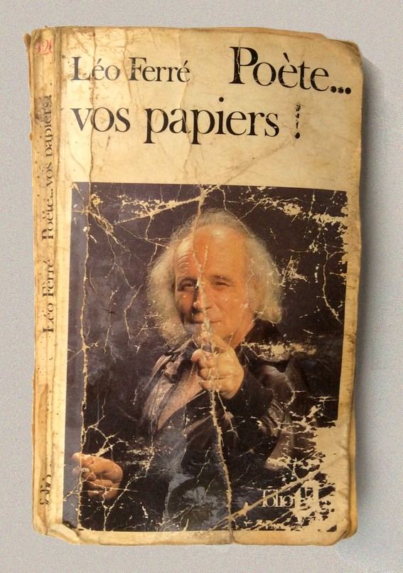 Léo Ferré. Poète ... vos papiers ! Préface et  livre complet.  Frans leren. Vertaling Vivienne Stringa