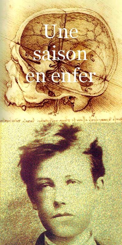 Une saison en enfer. Arthur Rimbaud.  Jadis, si je me souviens bien, Mauvais sang, Nuit de l'enfer, Délires I Vierge folle, L'Époux infernal, Délires II , Alchimie du verbe, L'impossible, L'éclair, Matin, Adieu. Frans leren Vivienne Stringa.
