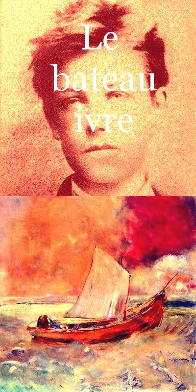 Le Bateau ivre. Arthur Rimbaud. Comme je descendais des Fleuves impassibles, Je ne me sentis plus guidé par les haleurs ; Des Peaux-Rouges criards les avaient pris pour cibles, Les ayant cloués nus aux poteaux de couleurs. Frans leren Vivienne Stringa.
